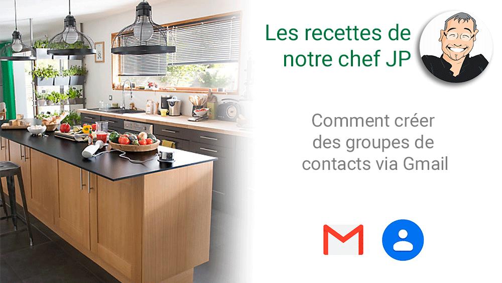 Comment créer des groupes de contacts via Gmail